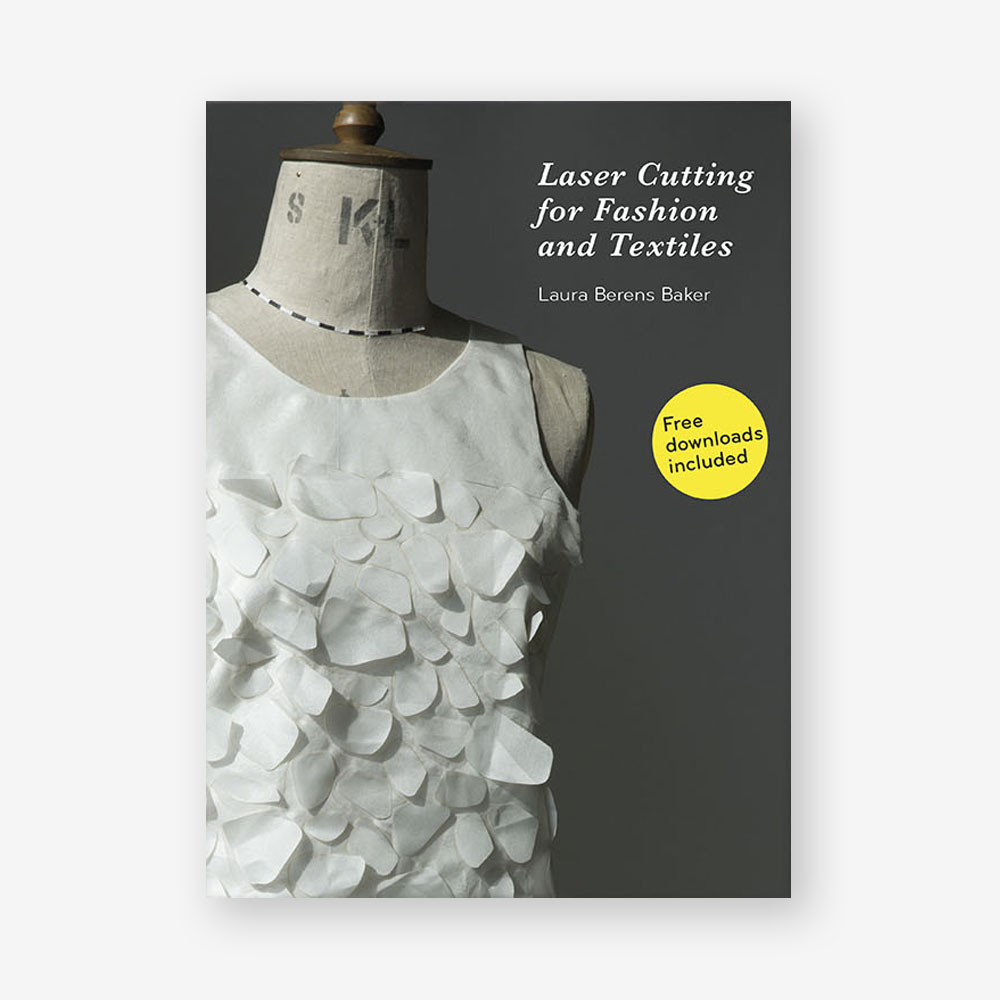 Laser Cutting for Fashion and Textiles - Laurence King US