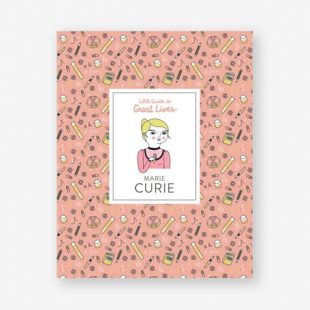 Little Guides to Great Lives: Marie Curie