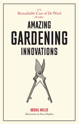 The Remarkable Case of Dr Ward and Other Amazing Gardening Innovations - Product Thumbnail