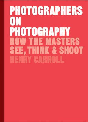 Photographers on Photography: How the Masters See, Think and Shoot - Product Thumbnail