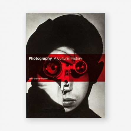 Photography: A Cultural History, Fourth Edition