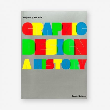 Graphic Design: A History, Second Edition