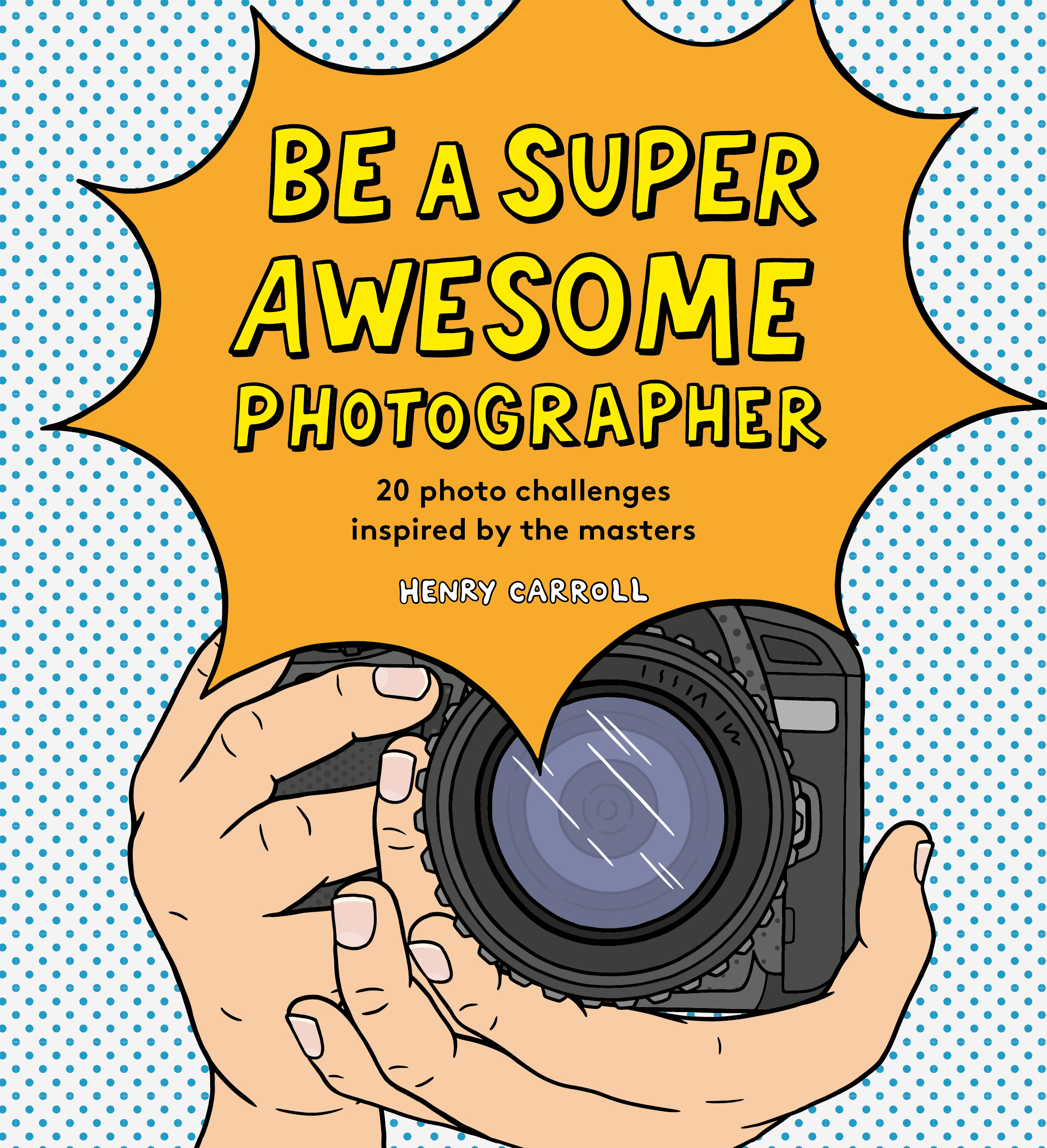Be a Super Awesome Photographer - Product Thumbnail