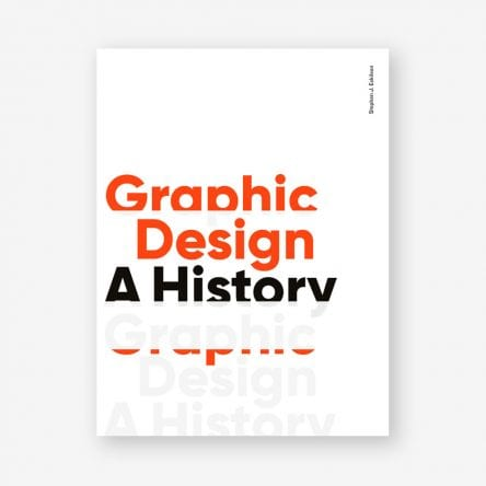 Graphic Design: A History, third edition