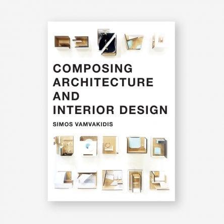 Composing Architecture and Interior Design