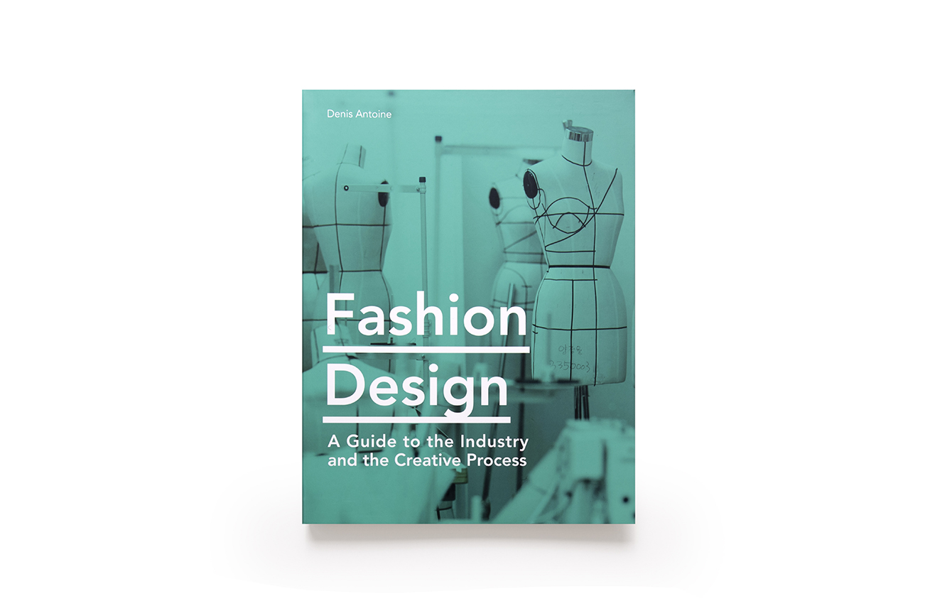 Fashion Design Denis Antoine - Laurence King Publishing