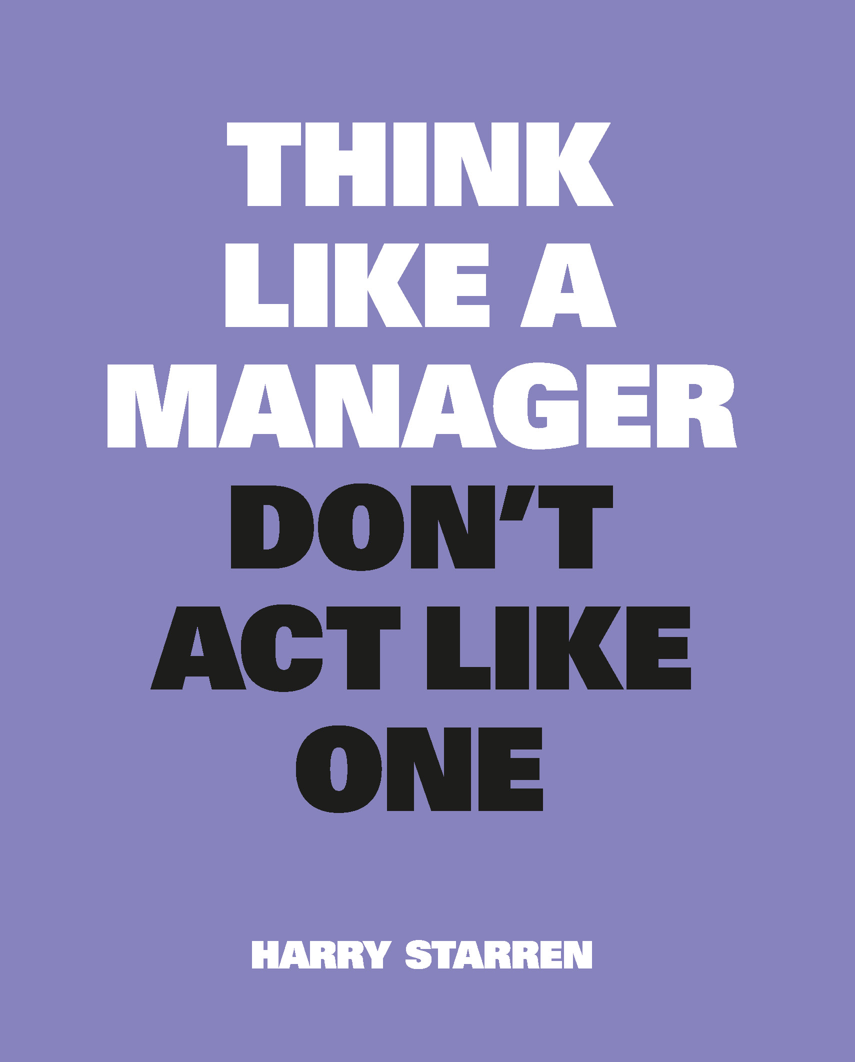 Think Like a Manager, Don't Act Like One - Product Thumbnail