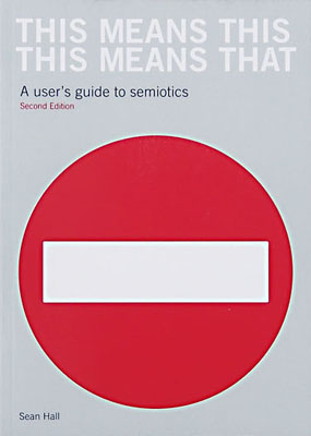 This Means This, This Means That: A User's Guide to Semiotics,  second edition - Product Thumbnail