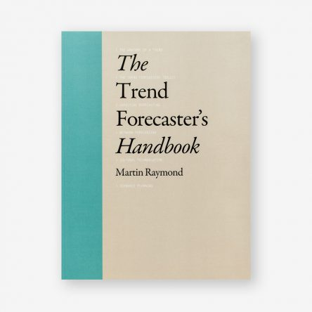 The Trend Forecaster's Handbook
