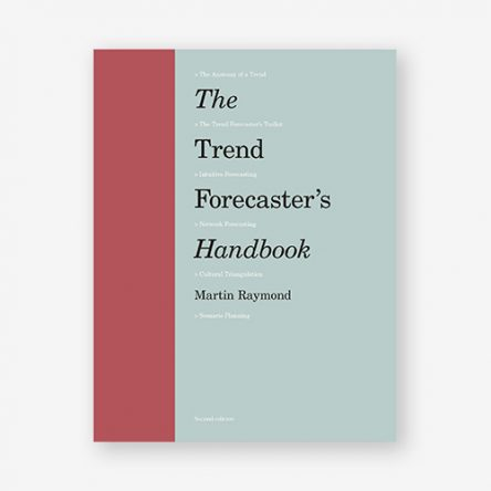 The Trend Forecaster's Handbook: Second Edition