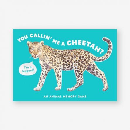 You Calling' Me a Cheetah? (Psst I'm a Leopard)