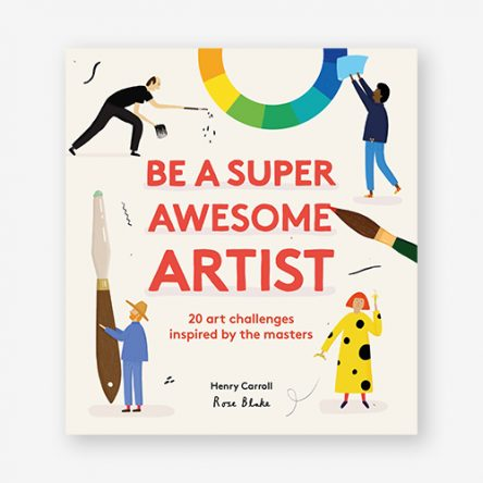 Be a Super Awesome Artist