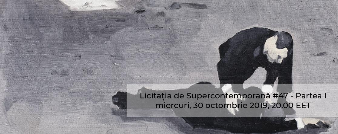 Licitația de Supercontemporană #47 - Partea I