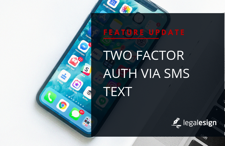 Two factor SMS authentication on Legalesign