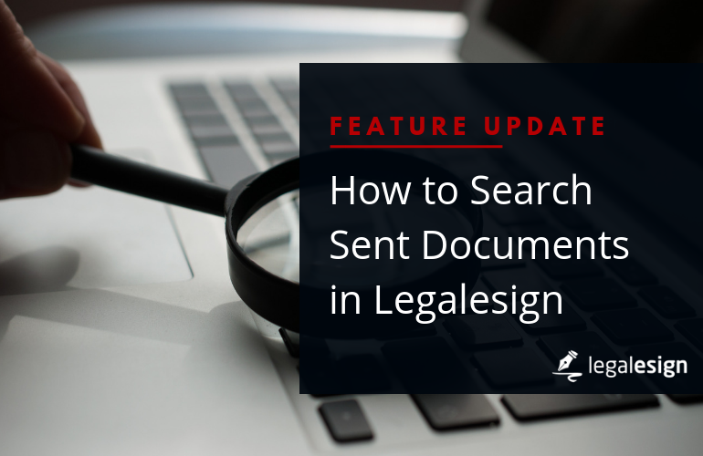 Image for Find Documents Quickly with the Sent Documents Search Feature in Legalesign eSignature