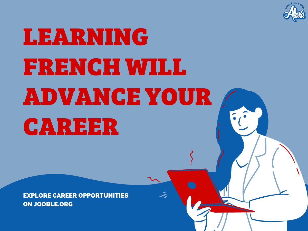 LFWA_benefits of learning french_career choices_french language_learn french with alexa_1