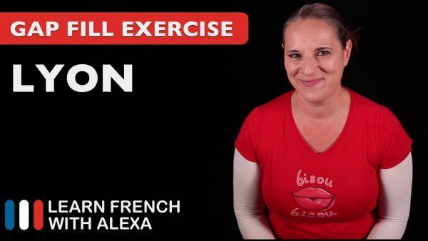 Gap Fill Exercise - Lyon