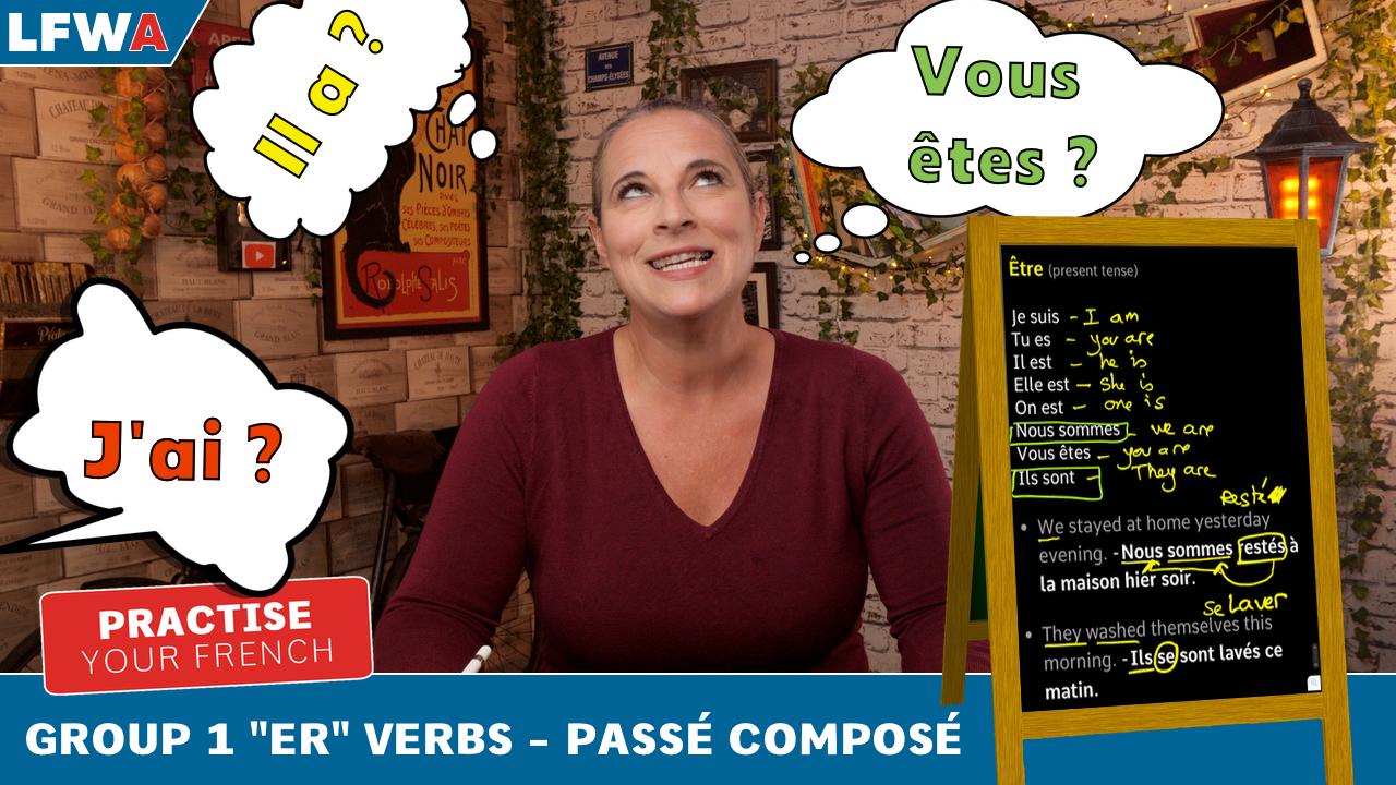 "Practise your French Group 1 ""ER"" verbs - passé composé"