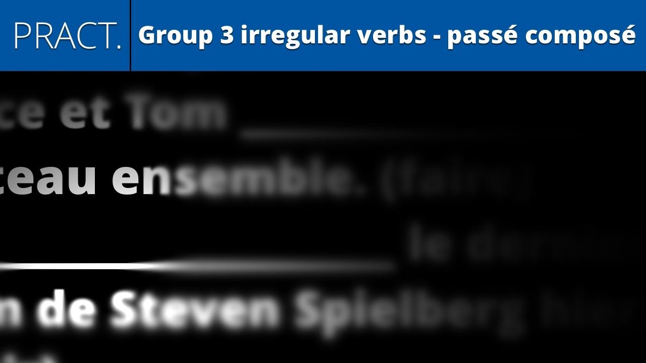 Group 3 irregular verbs - passé composé (practice)