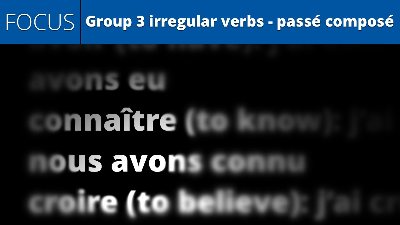 Group 3 irregular verbs - passé composé (lesson focus)