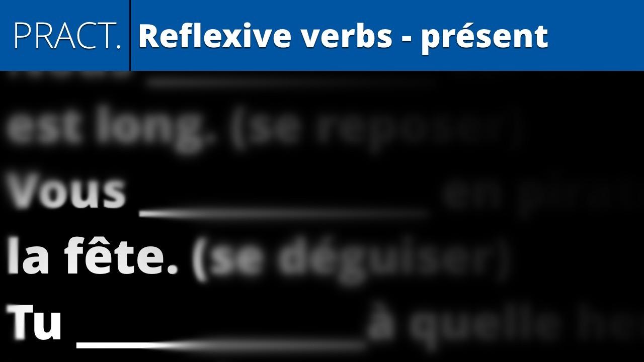 Reflexive verbs - présent (practice)