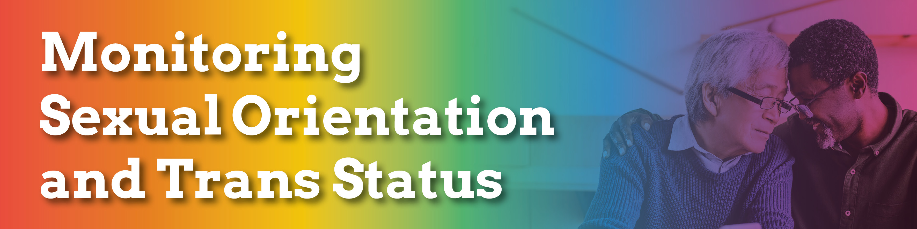 Monitoring Sexual Orientation  and Trans Status