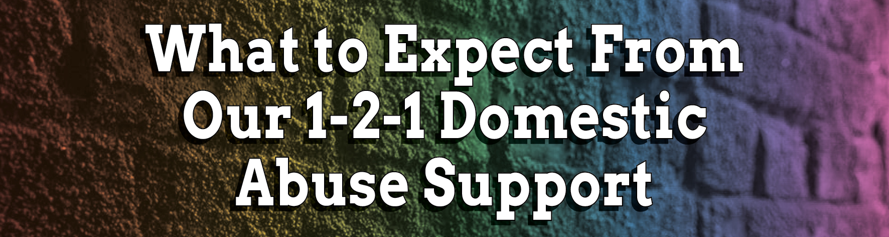 What to Expect from our 1-2-1 Domestic Abuse Support