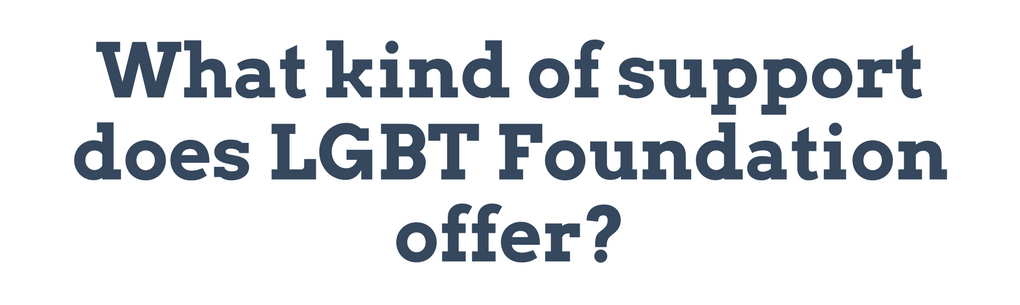 What kind of support does LGBT Foundation offer?