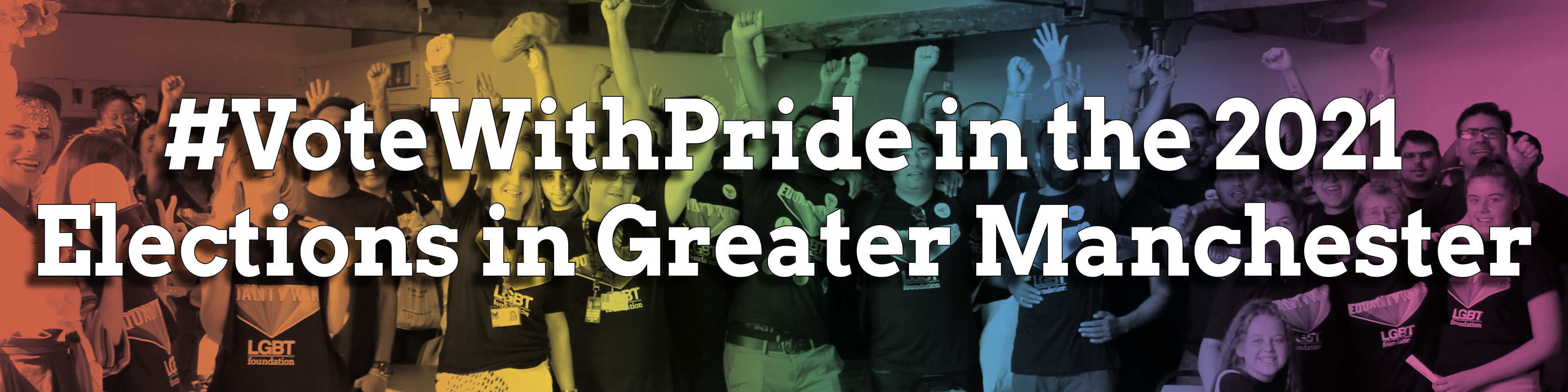 Vote With Pride in the 2021 elections in Greater Manchester