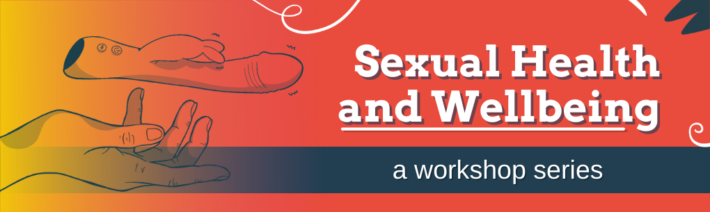 Sexual Health and Wellbeing - a workshop series