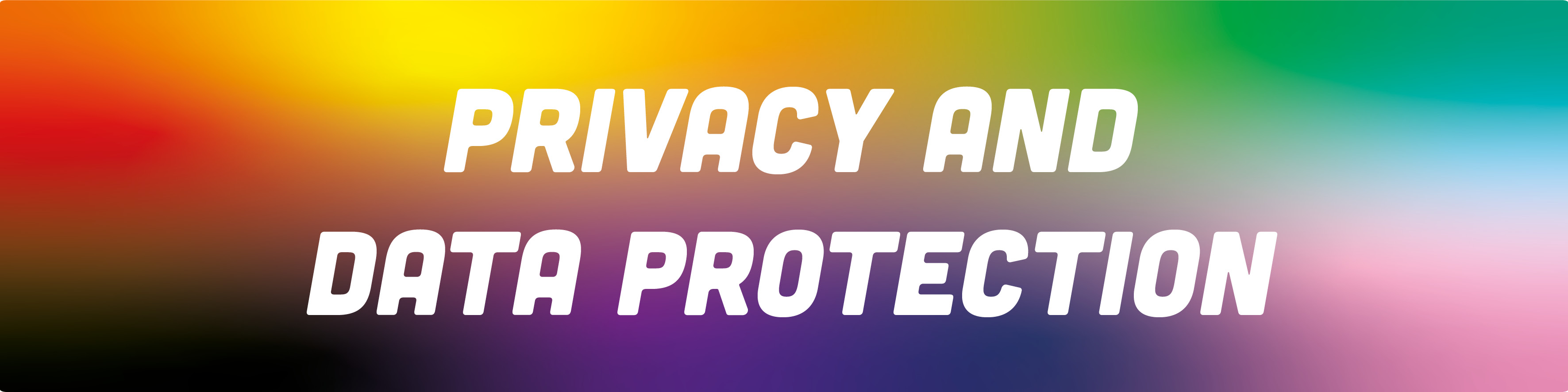 Image is a rainbow gradient with the text Privacy and Data Protection