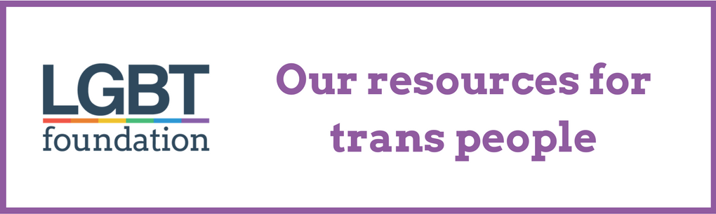 LGBT Foundation - our resources for trans people
