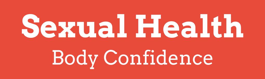 Sexual Health - Body Confidence