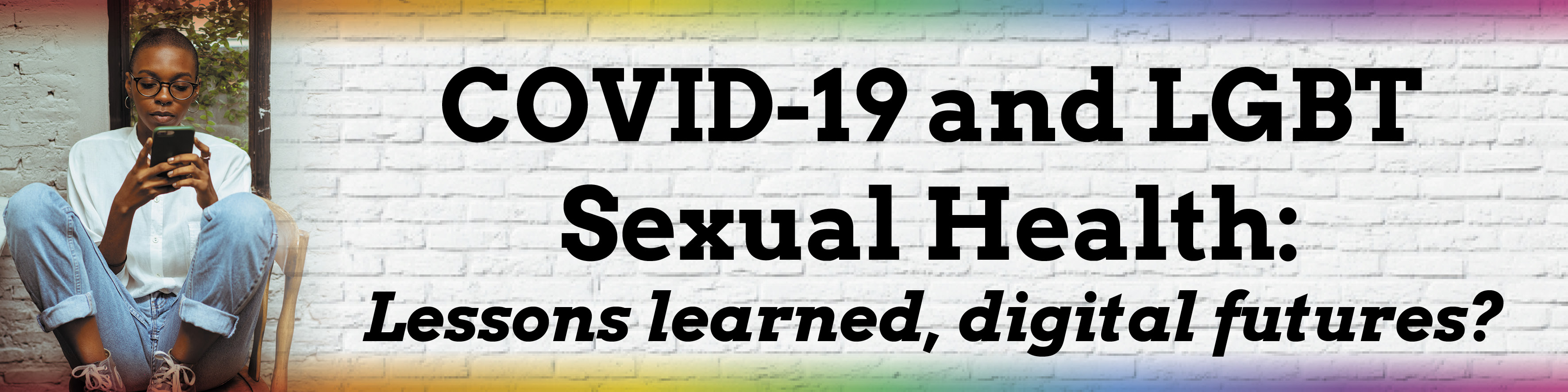 Covid-19 and Sexual Health: Lessons Learned, Digital Futures?