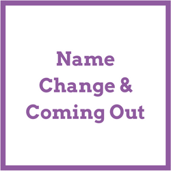 Name Change and  Coming Out