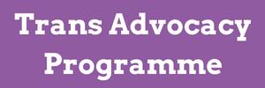 Trans Advocacy Programme