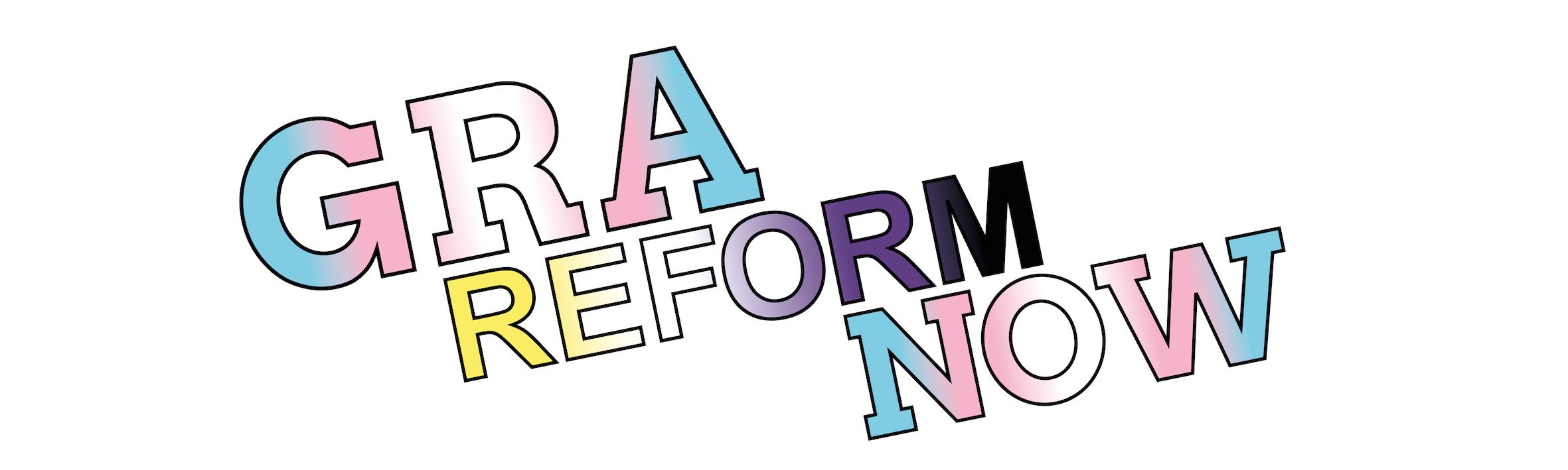 GRA REFORM NOW