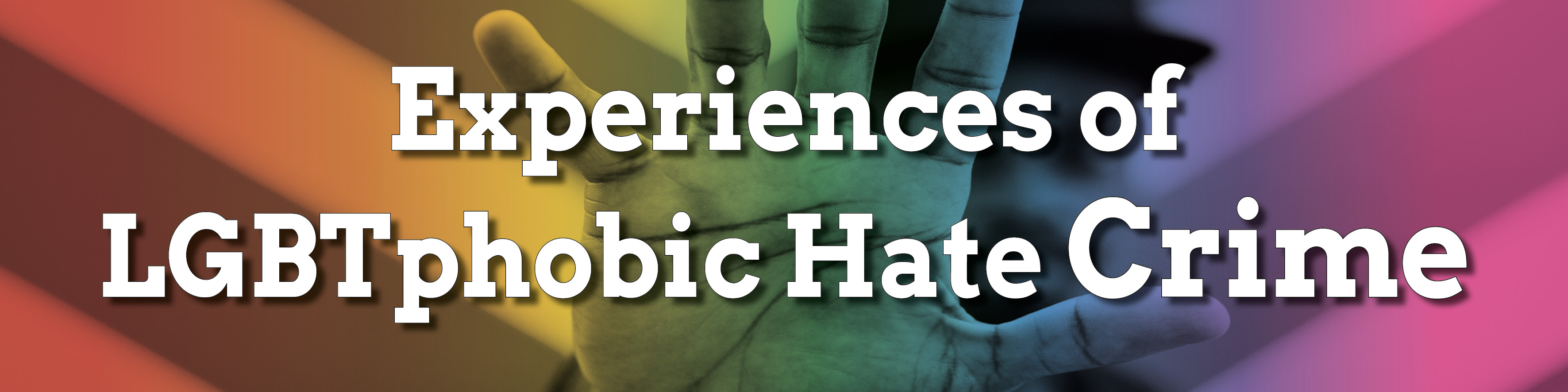Experiences of LGBTphobic hate crime