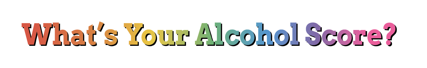 what's your alcohol score?