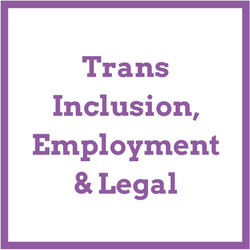 Trans inclusion, employment and legal