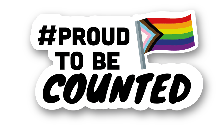 Image is a progressive rainbow flag with the text # Proud To Be Counted on it