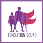 Femolition Squad