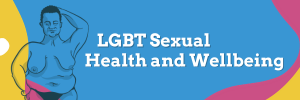 LGBT Sexual Health and Wellbeing