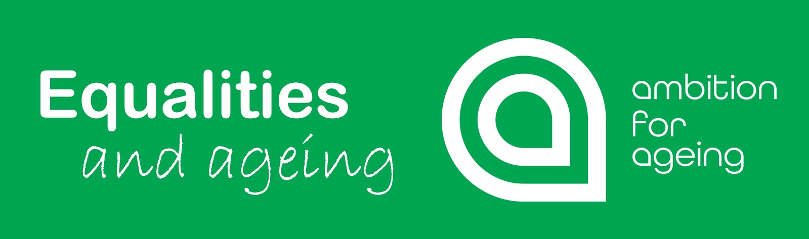 Green box with white text on green background saying Equalities and ageing and the Ambition for Ageing logo in white