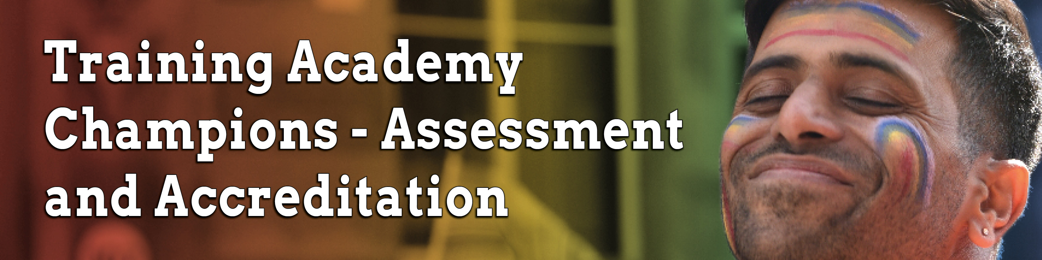 Training Academy Champions - Assessment and Accreditation
