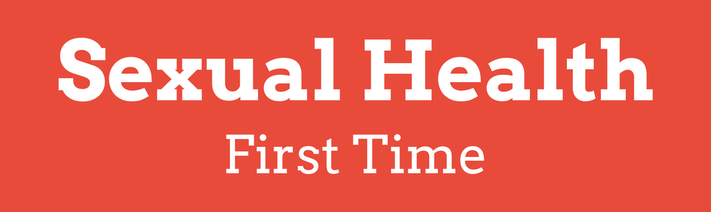 Sexual Health - First Time