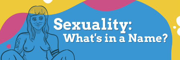 Sexuality: What's in a Name?