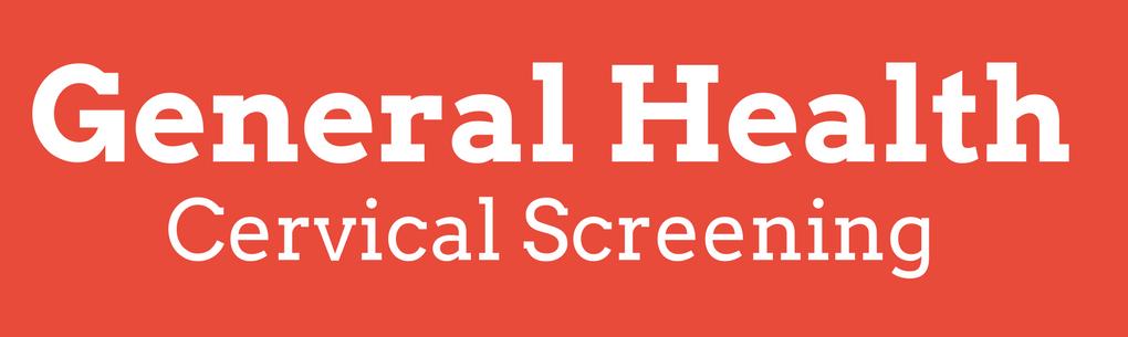 General Health - Cervical Screening