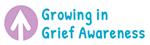 Growing in Grief Awareness