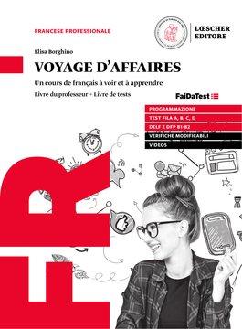 Voyage d'affaires - Livre du professeur + Livre de tests